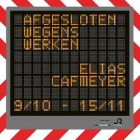 Expo: Afgesloten wegens werken - Elias Cafmeyer